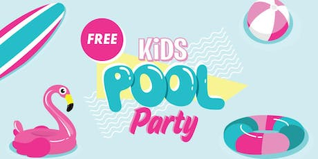 FREE KIDS POOL PARTY tickets