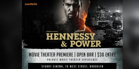 HENNESSY & POWER | Movie Theater Premiere + Open Bar + Networking Event tickets