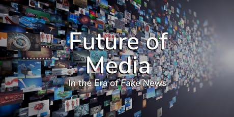 Future of Media – In the Era of Fake News tickets