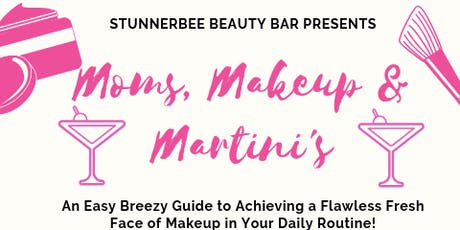 Moms, Makeup & Martini's tickets