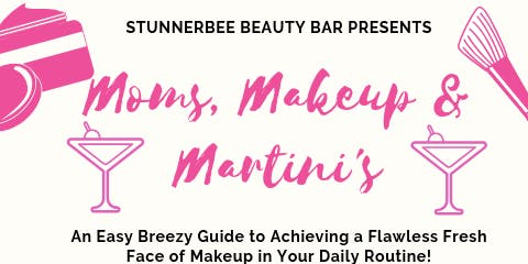 Moms, Makeup & Martini's