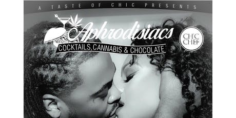 Aphrodisiacs: Cocktails, Cannabis  & Chocolate tickets