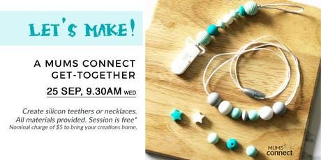 Let's Make! - Silicon Teethers & Necklaces tickets