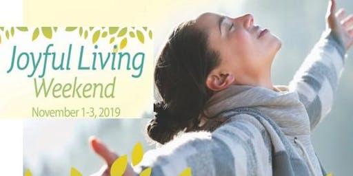 Joyful Living Retreat Weekend