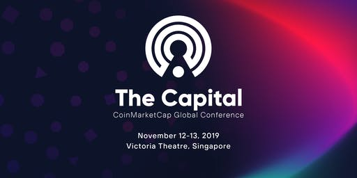 'The Capital' by CoinMarketCap (November 12-13  2019, Singapore)