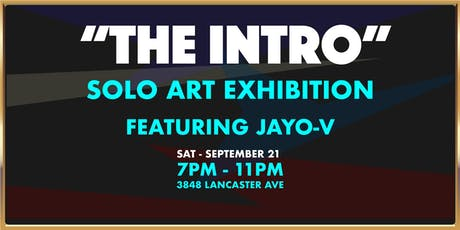 """The INTRO"" Solo Art Exhibit by Jayo-V tickets"