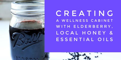 Copy of Creating a Wellness Cabinet with Elderberry