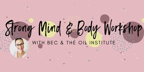 Essential Oils for Strong Minds & Bodies tickets