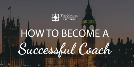 How to Become a Successful Coach -  London tickets