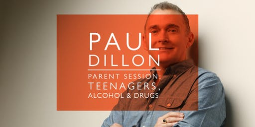 Paul Dillon Parent Session - Teenagers, Alcohol & Drugs