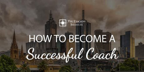 How to Become a Successful Coach - Melbourne tickets