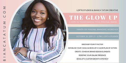 The Glow Up: 5 Steps to Transforming Your Personal Brand
