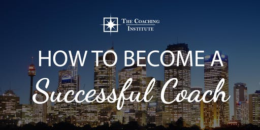 How to Become a Successful Coach - Sydney
