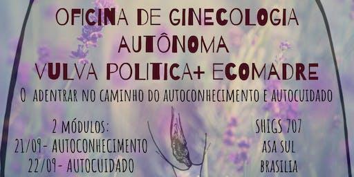 Oficina de Ginecologia Autônoma Vulva Política + Ecomadre