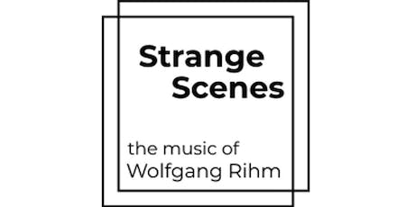 Strange Scenes - The Music of Wolfgang Rihm II  tickets