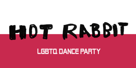 •◊• HOT RABBIT •◊• LGBTQ Dance Party tickets