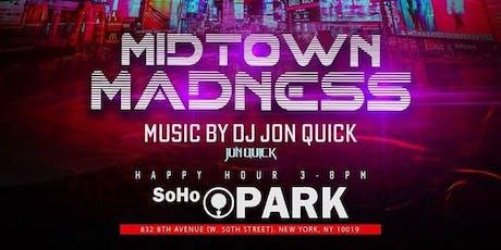 MIDTOWN MADNESS FRIDAYS with DJ Jon Quick tickets