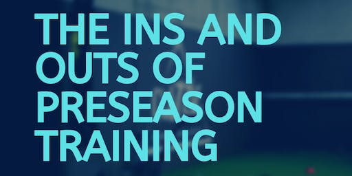 The Ins and Outs of Preseason Training
