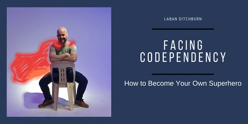 Facing Codependency - How to become your own superhero.