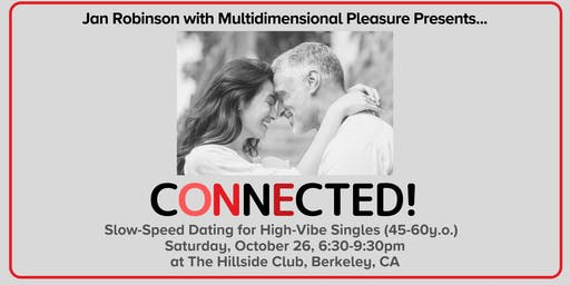 CONNECTED! Slow-Speed Date Night for High-Vibe Singles (45-60) ~ Berkeley