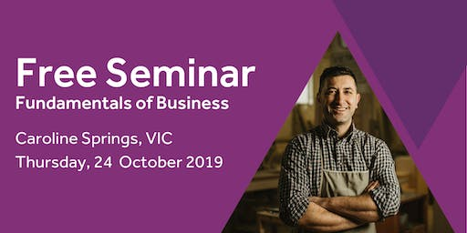 Free Seminar: Business Basics 101 – Caroline Springs, 24th October