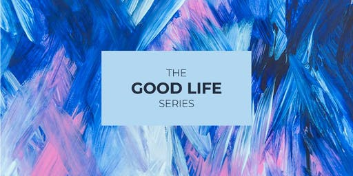 The Good Life Series: The Artist Within