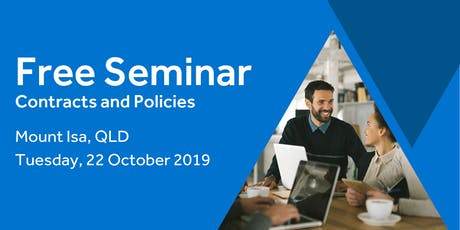 Free Seminar: Contracts and policies – Mount Isa, 22nd October tickets