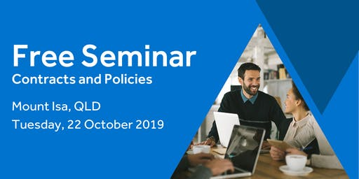 Free Seminar: Contracts and policies – Mount Isa, 22nd October