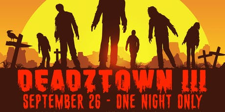 DEADZTOWN III - THE LAST SUPPER tickets
