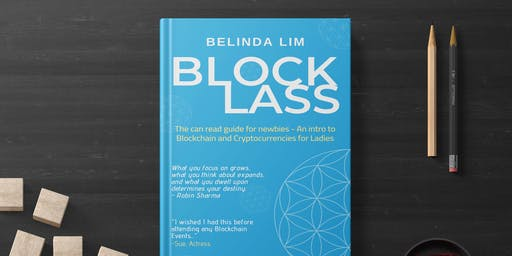 Blockchain & crypto for ladies - newbies welcomed! [Blocklass Book Launch]