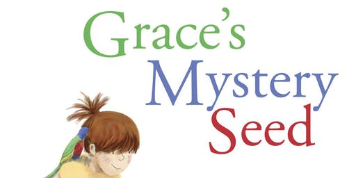 Grace's Mystery Seed - Author story time - Hub library