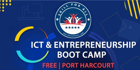 ICT & ENTREPRENEURSHIP BOOT CAMP | PORT HARCOURT tickets