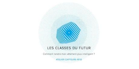 LES CLASSES DU FUTUR -  Comment rendre mon vêtement plus intelligent ?  billets