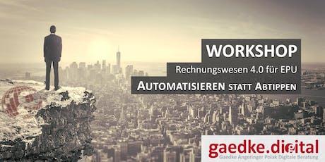 Workshop Rechnungswesen 4.0 für EPU: Automatisieren statt Abtippen! Tickets