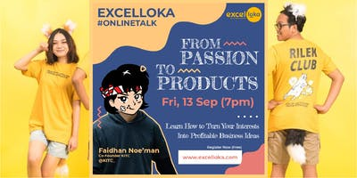 EXCELLOKA : From Passion to Products - Turn Your Interests into Business