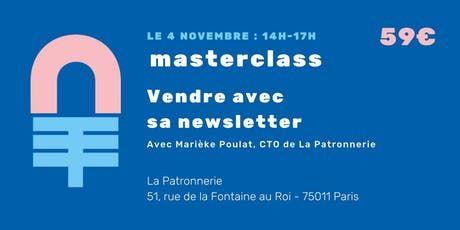Masterclass : Vendre avec ma newsletter !  billets