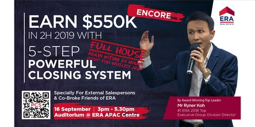 Earn $550K in 2H 2019 with 5-STEP Powerful Closing System (ENCORE SESSION)