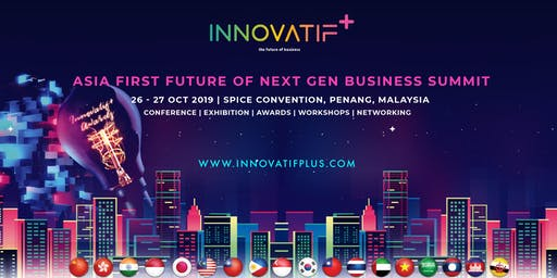 Asia Innovatif+ Summit & Awards 2019  (NextGens Family Business Summit)
