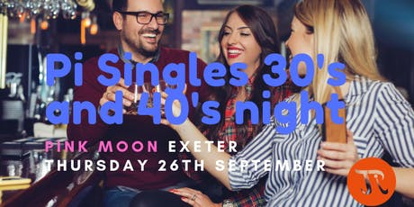 Pi Singles 30's and 40's Social Night September in Exeter tickets