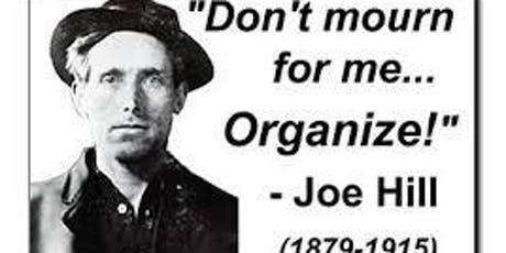 Joe Hill: Don't Mourn, Organise    Film Show tickets