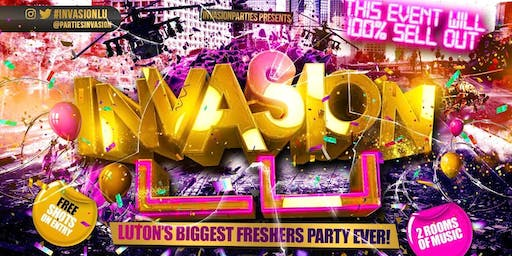 INVASION LU - Luton's Biggest Freshers Party Returns!