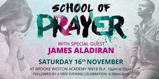 'School of Prayer' - (One day prayer conference with James Aladiran)