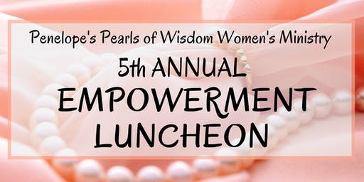 5th Annual Empowerment Luncheon Penelope's Pearls of Wisdom Women's Ministry