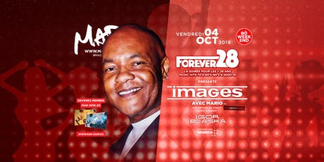 FOREVER 28 - MARIO (F) DU GROUPE IMAGES tickets