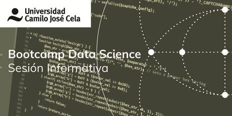 Bootcamp Data Science Universidad Camilo José Cela - Sesión Informativa entradas