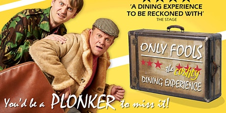 Only Fools - The Cushty Dining Experience tickets