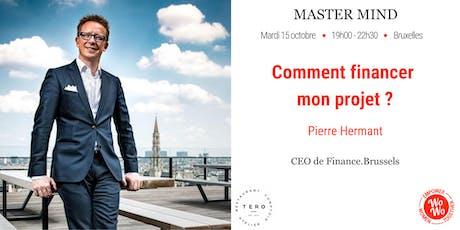Master Mind - Comment financer mon projet, Pierre Hermant - Bruxelles billets