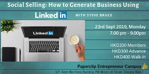 Social Selling: How to Generate Business Using Linkedin