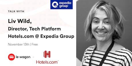 Le Wagon Talk; Liv Wild - Expedia Group (Director, Tech Platforms) tickets
