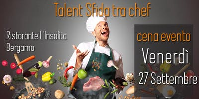 Talent sfida tra Chef con cena